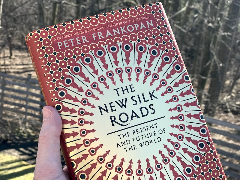 The New Silk Roads by Peter Frankopan